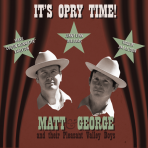 Matt and George & Their Pleasant Valley Boys: It's Opry Time!
