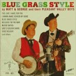 """Blue Grass Style"" by Matt & George and their Pleasant Valley Boys"